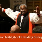 Rousing sermon highlight of presiding bishop visit